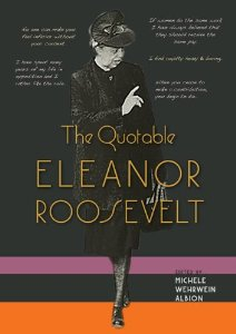 The Quotable Eleanor Roosevelt by Michelle Albion