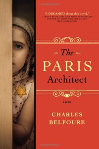 The Paris Architect, by Charles Belfoure