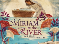 Miriam at the River cover art: Girl by the river looking over baby in a basket, reeds and hippo in foreground
